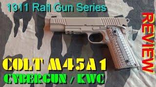 airsoft review n 77 colt m45a1 1911 rail gun series cybergun kwc