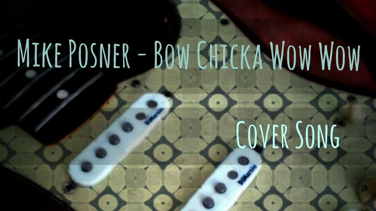Mike Posner Bow Chicka Wow Wow Guitar Cover Youtube