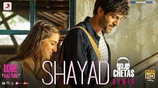 Shayad -Remix | Love Aaj Kal | Kartik | Sara | Arushi | Pritam | Arijit Singh | DJ Chetas