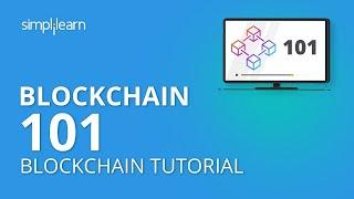 Blockchain 101 | What is Blockchain Technology? | Blockchain Tutorial For Beginners | Simplilearn