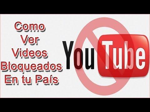 Como Ver Videos Bloqueados En Tú Pais (MiniTutorial)