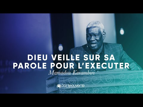 Dieu veille sur sa parole pour l'executer - Mamadou Karambiri [Culte PO 23/02/2020]