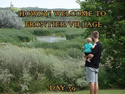 FRONTIER VILLAGE IN JAMESTOWN, ND- Daily Dad Day 39