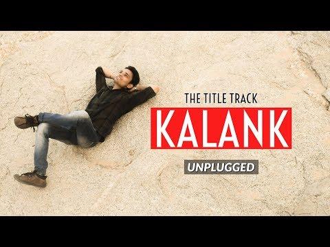 Kalank Title Track | Unplugged Cover | Amit Jha | Arijit Singh | Pritam