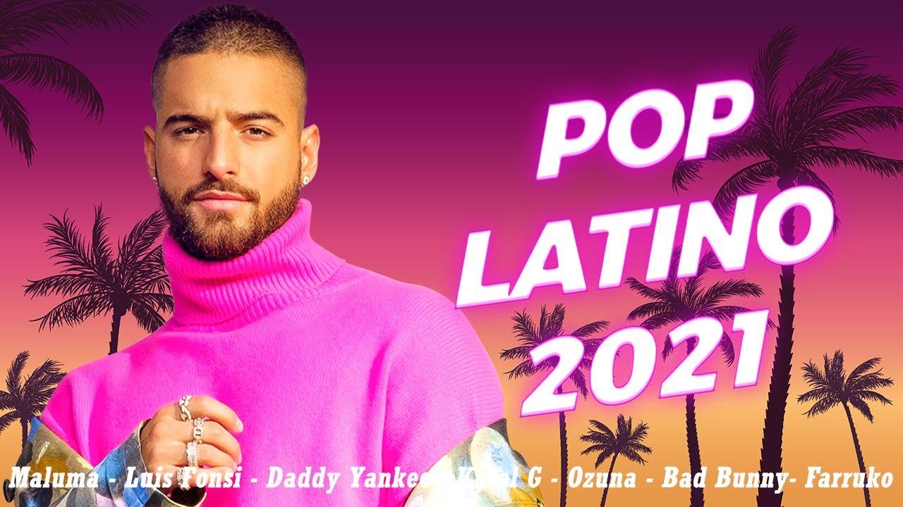 Download Maluma, Luis Fonsi, Daddy Yankee, Ricky Martin, Shakira, Nicky Jam - Pop Latino 2021 Los Mas Nuevo