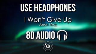 Jason Mraz - I Won't Give Up (8D AUDIO)