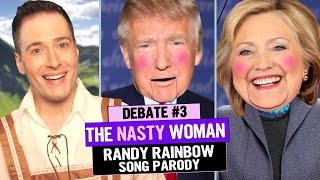 Baixar THE NASTY WOMAN - RANDY RAINBOW Song Parody!