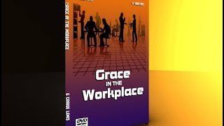 EX Ministries Presents: Grace In The Workplace 5 Part DVD Series
