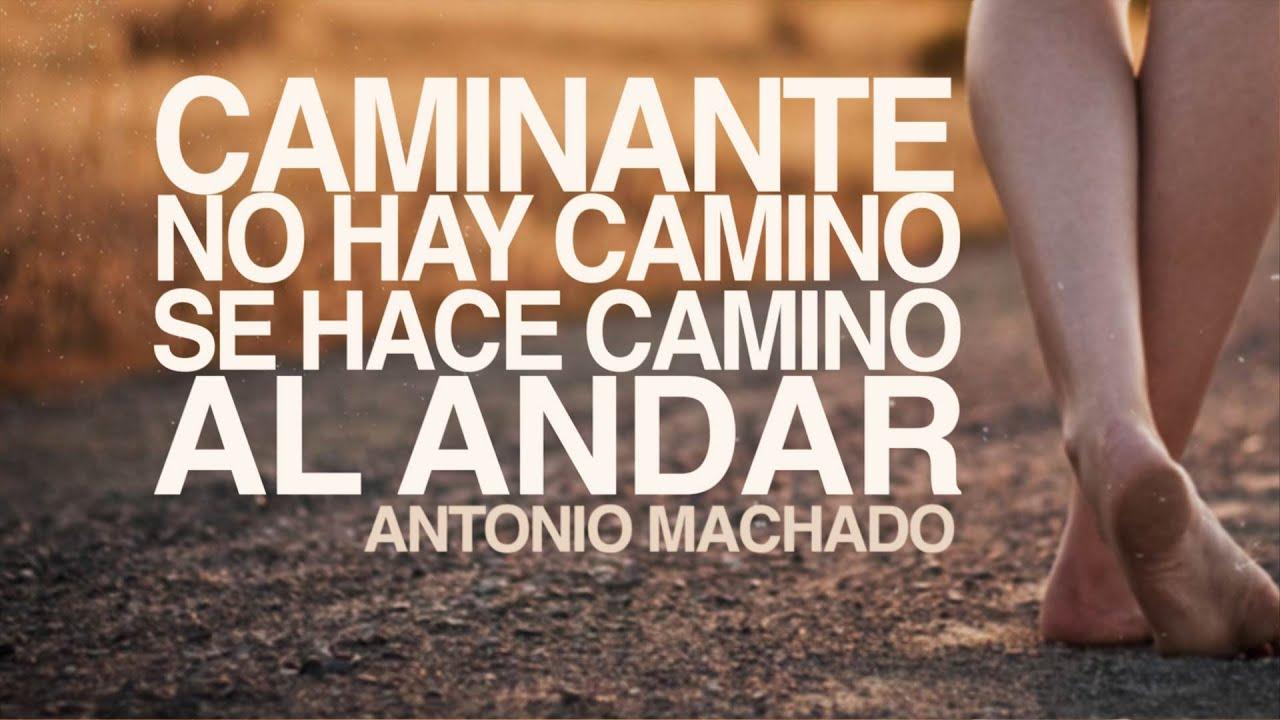Caminante No Hay Camino Antonio Machado