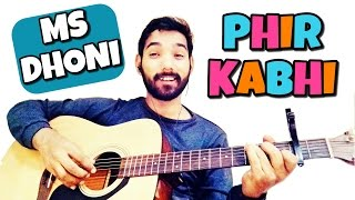 Phir Kabhi Guitar lesson MS Dhoni
