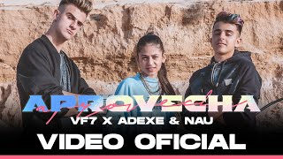 Aprovecha - VF7 x Adexe & Nau YouTube Videos