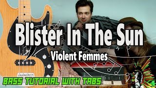 Violent Femmes - Blister In The Sun - BASS Tutorial [With Tabs] - Play Along