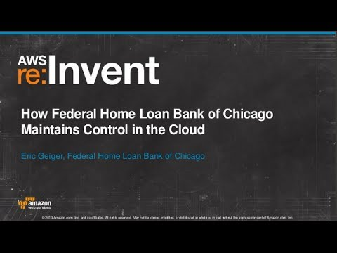 How Federal Home Loan Bank of Chicago Maintains Control in the Cloud (ENT207) | AWS re:Invent 2013