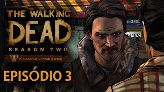 The Walking Dead : The Game - Temporada 2 - Episódio 3 [ Legendado em PT-BR - Telltale Games ]