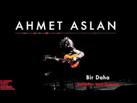Ahmet Aslan - Bir Daha [ Na-Mükemmel © 2015 Kalan Müzik ]
