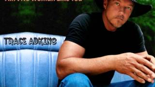 Watch Trace Adkins Aint No Woman Like You video