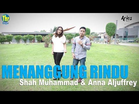 Shah Muhammad & Anna Aljuffrey - Menanggung Rindu (Official Music Video with Lyric)