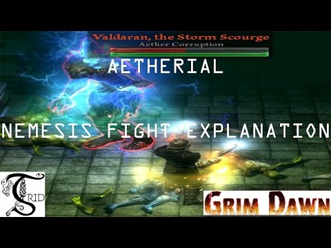 Grim Dawn - Aetherial Nemesis Fight Explanation