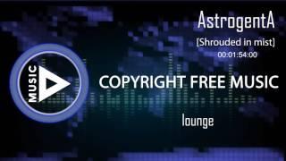 Copyright Free Music - AstrogentA - Shrouded in mist