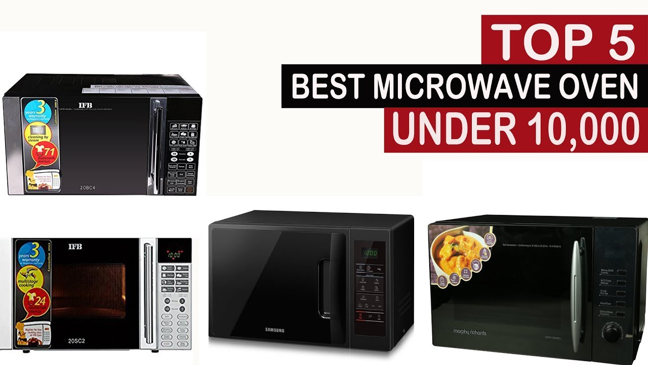 Top 5 Best Microwave Oven Under 10000 In India 2017 2018