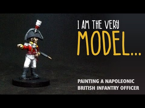I am the very model: Painting a Napoleonic British infantry officer