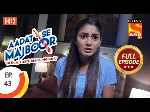Aadat Se Majboor - Ep 43 - Full Episode - 30th November, 2017