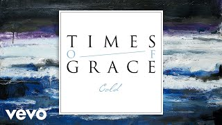 Times of Grace - Cold (Pseudo Video)