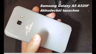 Samsung A5 2017 Rückseite tauschen Akkudeckel Backcover repair wechseln