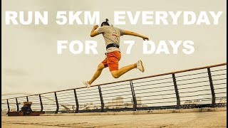 Run 5km Everyday // 7 Days Challenge