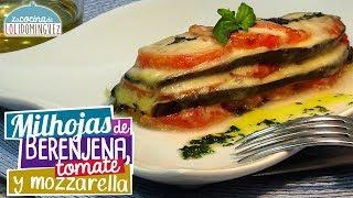 Milhojas de berenjena, tomate y mozzarella - Receta ligera y saludable. Loli Dominguez