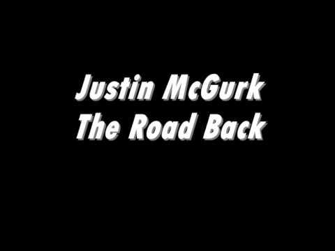 Justin McGurk  The Road Back