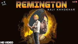 Remington (Official Music VIdeo) Raji Khokhar | Latest Punjabi Songs 2018 | Kytes Media