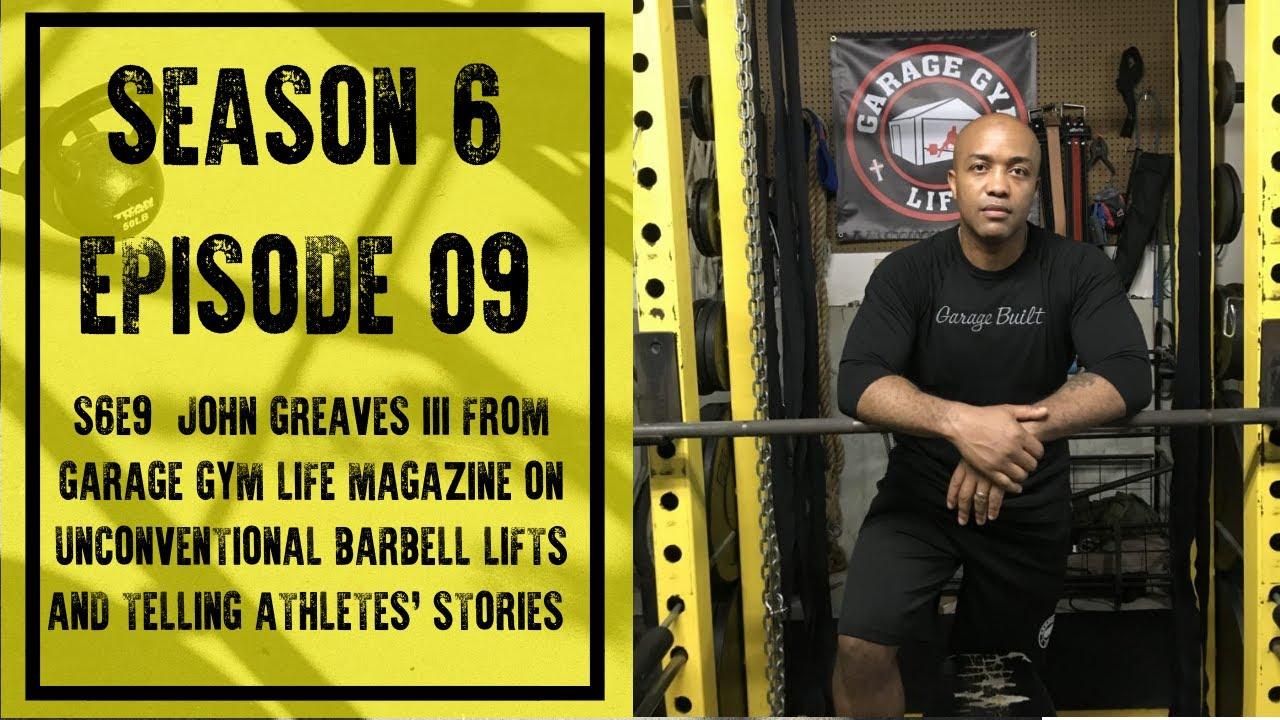 S e john greaves iii from garage gym life magazine youtube