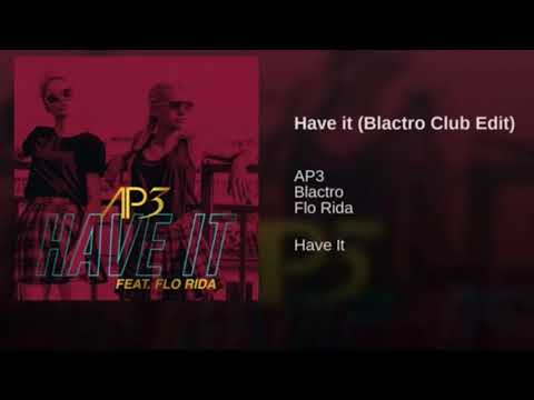 Audio Playground ft. Flo Rida - Have it (Blactro Club Edit)