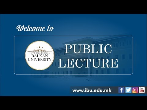 IBU Public Lecture by H.E. Prof. Dr. Milan Jazbec, Ambassador of the Republic of Slovenia to Skopje