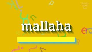 """How to say """"mallaha""""! (High Quality Voices)"""