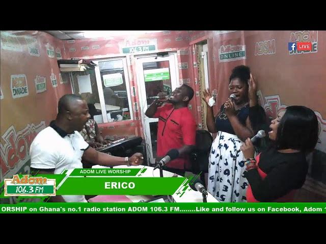 ADOM LIVE WORSHIP WITH ERICO on Adom FM (19-10-18)