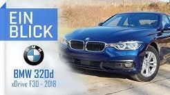 BMW 320d xDrive F30 2018 - Lohnt Generation 6 jetzt als Gebrauchter? Vorstellung, Test, Kaufberatung