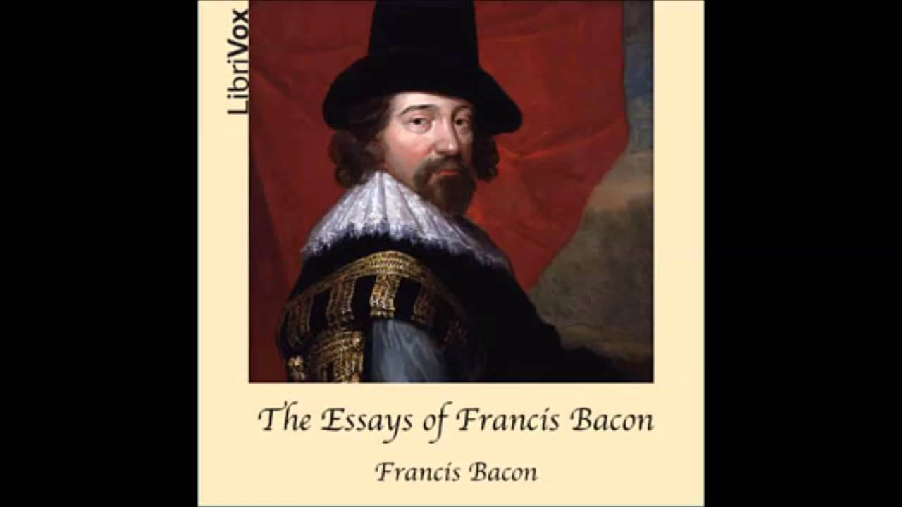 essay on francis bacon Of studies by francis bacon [explanation in blue nice explanation of the bacon's essay of studies please sent the summary of francis bacon's essays of travel.