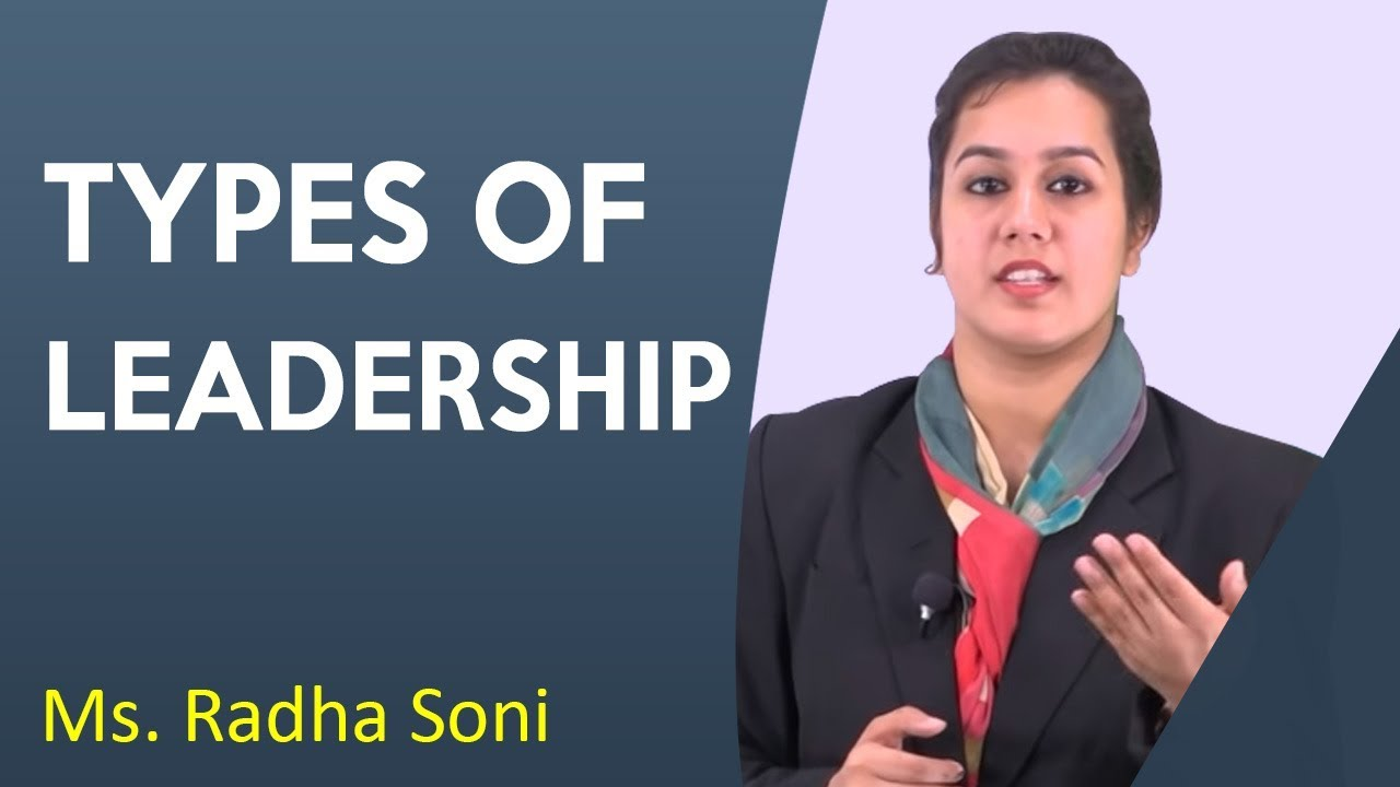 Types of Leadership Styles | Personality development | Asst. Prof. Radha Soni