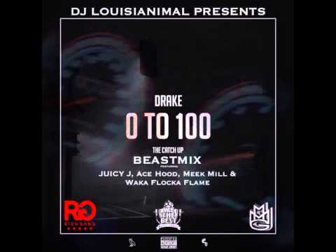 Drake // 0-100/The Catch Up (BEASTMIX) [feat. Juicy J, Ace Hood, Meek Mill & Waka Flocka Flame]