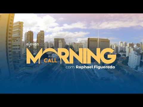 ✅ Morning Call AO VIVO 07/03/18 Eleven Financial