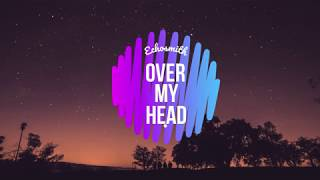 Echosmith - Over My Head (Lyrics/Lyric Video)