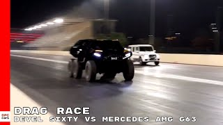 Devel Sixty vs Mercedes AMG G63 Drag Race