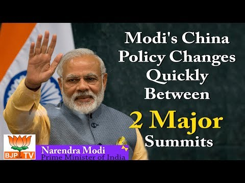Modi's China  Policy Changes  Quickly  Between  2 Major  Summits