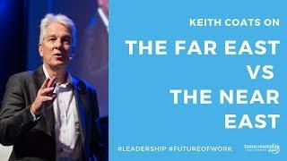 The Far East vs the Near East  - Keith Coats