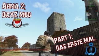 ArmA 2: DayZ Mod  [LP] Part 1: Das Erste Mal! Gameplay German/Deutsch