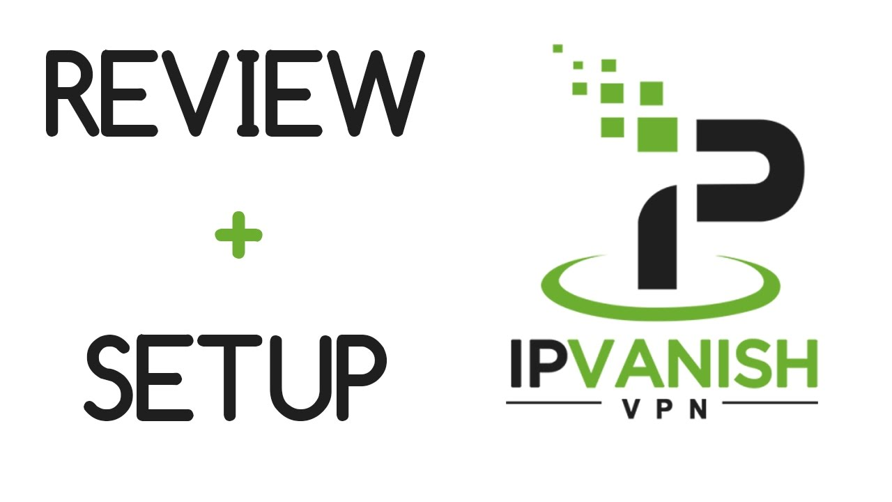 Ip Vanish VPN Specification Video