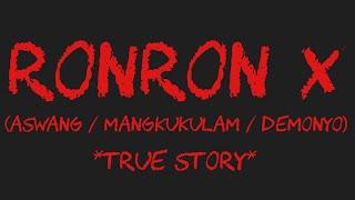 RONRON X (Aswang / Mangkukulam / Demonyo)
