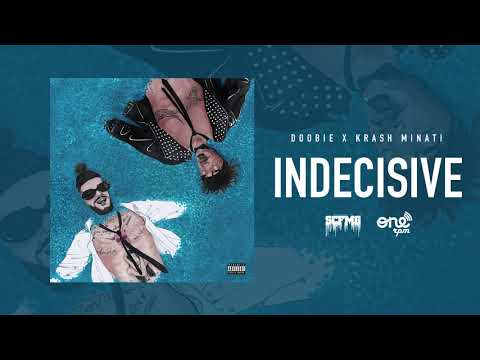 Doobie & Krash Minati - Indecisive (Official Audio)